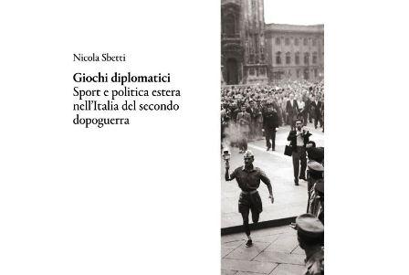"""""""GIOCHI DIPLOMATICI"""": DOMANI ONLINE LA PRESENTAZIONE DEL LIBRO DI NICOLA SBETTI"""