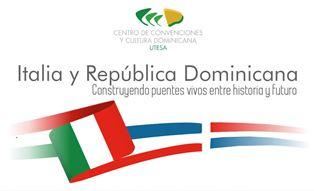 """""""ITALIA Y REPUBLICA DOMINICANA: CONSTRUYENDO PUENTES VIVOS ENTRE HISTORIA Y FUTURO"""": DOMANI IL LANCIO DEL PROGETTO"""