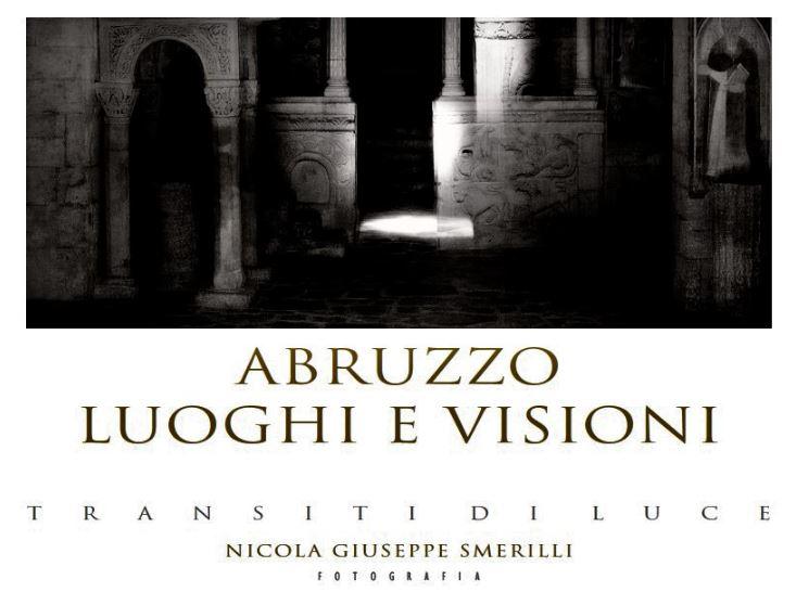 L'Abruzzo che affascina e intriga nel magnifico libro di Nicola Giuseppe Smerilli - di Goffredo Palmerini