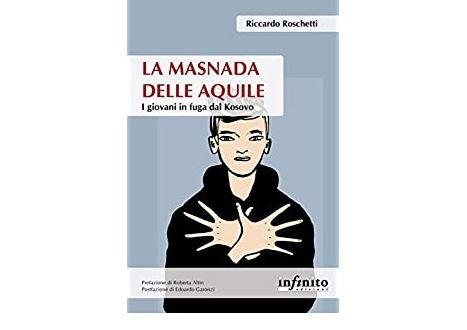 """""""LA MASNADA DELLE AQUILE"""": PUBBLICATO IL ROMANZO DI FORMAZIONE ED EMIGRAZIONE DI RICCARDO ROSCHETTI"""