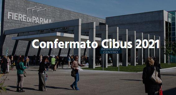 Cibus 2021: confermato il Salone Internazionale Alimentare di Parma