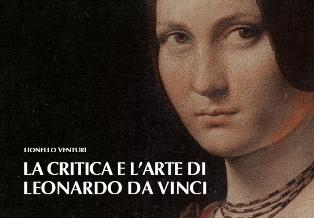 LA CRITICA E L'ARTE DI LEONARDO DA VINCI: LO STORICO SAGGIO DI VENTURI RISTAMPATO DA CROSSMEDIA
