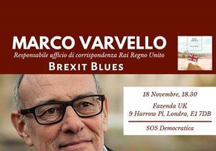 "BREXIT BLUES: MARCO VARVELLO A LONDRA CON ""SOS DEMOCRATICA"""