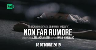 """NON FARE RUMORE: DOMANI SU RAI TRE IL DOCUFILM SUI BAMBINI ITALIANI """"NASCOSTI"""" IN SVIZZERA"""