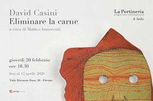 """""""ELIMINARE LA CARNE"""": DAVID CASINI INAUGURA IL PROGRAMMA ESPOSITIVO DE LA PORTINERIA DI FIRENZE"""