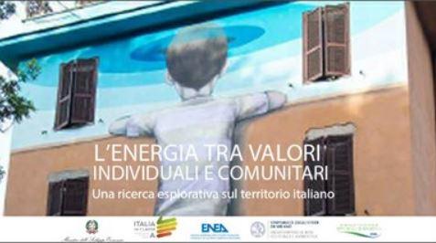 """""""L'energia tra valori individuali e comunitari"""": nuovo report di ENEA e Università Statale Milano"""