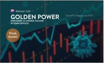 GOLDEN POWER: DIFENDERE LE AZIENDE ITALIANE IN TEMPI DIFFICILI: IL WEBINAR DEL CESI