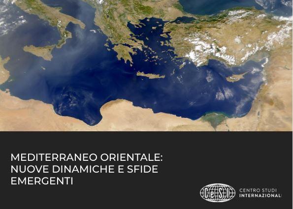 """""""Mediterraneo Orientale: nuove dinamiche e sfide emergenti"""": il report del CeSI"""