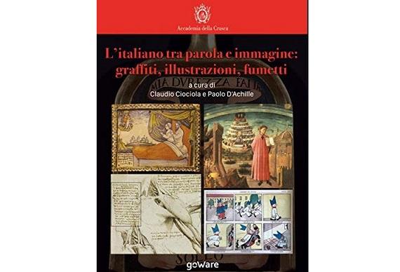 L'ITALIANO TRA PAROLA E IMMAGINE: IL NUOVO LIBRO DI CLAUDIO CIOCIOLA E PAOLO D'ACHILLE