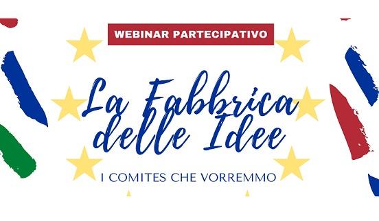"""""""LA FABBRICA DELLE IDEE - I COMITES CHE VORREMMO"""": DOMANI IL WEBINAR PROMOSSO DAI COMITATI DI PARIGI E BRUXELLES"""