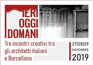 """""""IERI, OGGI, DOMANI"""": ARCHITETTI E DESIGNER ITALIANI SI SVELANO A BARCELLONA"""