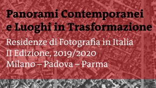 PANORAMI CONTEMPORANEI E LUOGHI IN TRASFORMAZIONE: NOMINATI I VINCITORI DELLE RESIDENZE DI FOTOGRAFIA IN ITALIA - II EDIZIONE