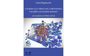 """""""L'EUROPA ALLA PROVA DEL CORONAVIRUS. UNA SFIDA O UN'OCCASIONE MANCATA?"""": L'INSTANT BOOK DI LUISA REGIMENTI (LEGA)"""