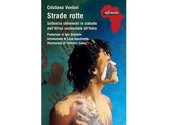 """""""STRADE ROTTE"""": IN LIBRERIA IL VOLUME DI CRISTIANA VENTURI"""