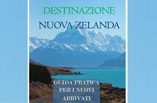 DESTINAZIONE NUOVA ZELANDA: L'AMBASCIATA PUBBLICA LA GUIDA PER I NUOVI ARRIVATI