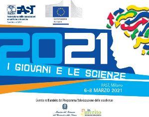 """""""GIOVANI SCIENZIATI 2021: LO SGUARDO VERSO IL FUTURO"""": DALLA FAST IL BANDO 2021 DEL CONCORSO EUROPEO """"I GIOVANI E LE SCIENZE"""""""