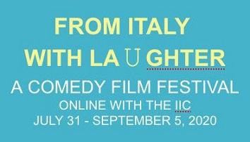 """FROM ITALY WITH LAUGHTER: A COMEDY FILM FESTIVAL"": CINEMA ITALIANO ONLINE CON L'IIC LOS ANGELES"