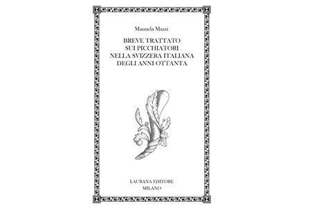 I picchiatori nella Svizzera italiana degli anni '80: pronto per le librerie il libro di Manuela Mazzi