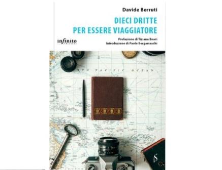 """""""DIECI DRITTE PER ESSERE VIAGGIATORE"""": PUBBLICATO IL LIBRO DI DAVIDE BERRUTI"""