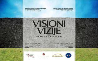 """""""VISIONI"""": ALL'IIC DI BELGRADO LA MOSTRA DI MICHEL DE YOUGOSLAVIE"""