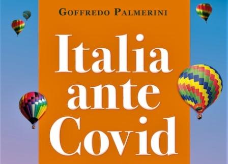 """""""ITALIA ANTE COVID"""": L'AUTORE PUÒ ESSERE ANNOVERATO NELLA SCHIERA DEGLI UMANISTI - di Nicola F. Pomponio"""