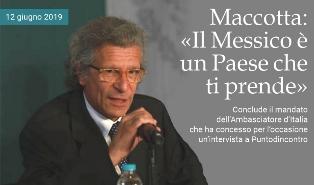MACCOTTA: IL MESSICO È UN PAESE CHE TI PRENDE – di Massimo Barzizza
