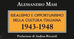 """""""IDEALISMO E OPPORTUNISMO DELLA CULTURA ITALIANA 1943-48"""": IL LIBRO DI ALESSANDRO MASI AL MUSEO DELLA SHOAH"""