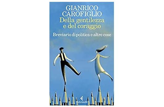 Della gentilezza e del coraggio: domani la presentazione del libro di Gianrico Carofiglio all'Università eCampus