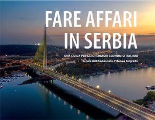 """""""FARE AFFARI IN SERBIA"""": LA GUIDA DELL'AMBASCIATA D'ITALIA A BELGRADO"""