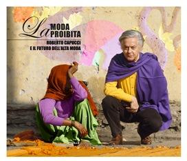 LA MODA PROIBITA - ROBERTO CAPUCCI E IL FUTURO DELL'ALTA MODA: IL FILM DOCUMENTARIO DI OTTAVIO ROSATI A BRATISLAVA CON L'IIC