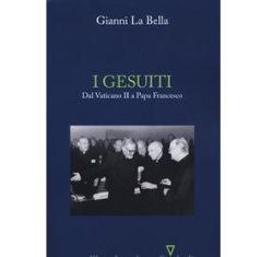 """""""I GESUITI. DAL VATICANO II A PAPA FRANCESCO"""": ALLA DANTE IL LIBRO DI GIANNI LA BELLA"""
