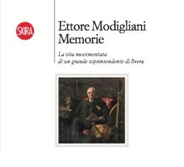 """A BRERA LA PRESENTAZIONE DELLE """"MEMORIE"""" DI ETTORE MODIGLIANI"""