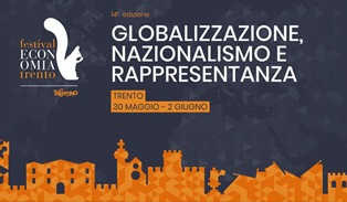 """""""GLOBALIZZAZIONE, NAZIONALISMO E RAPPRESENTANZA"""": A TRENTO TORNA IL FESTIVAL DELL'ECONOMIA"""