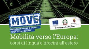 MOVE - MOBILITÀ VERSO L'EUROPA: TIROCINI ALL'ESTERO PER GIOVANI E ADULTI TRENTINI