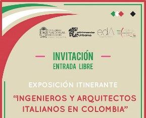 """ALLA UNIVERSIDAD NACIONAL LA MOSTRA """"INGENIEROS Y ARQUITECTOS ITALIANOS EN COLOMBIA"""""""