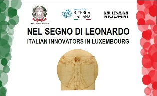 """""""NEL SEGNO DI LEONARDO: ITALIAN INNOVATORS IN LUXEMBOURG"""" DOMANI AL MUDAM SOTTO L'EGIDA DELL'AMBASCIATA"""