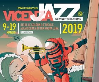 """""""OLTRE LE COLONNE D'ERCOLE, ALLA RICERCA DI UNA NUOVA LUNA"""": XXIV EDIZIONE DI NEW CONVERSATIONS - VICENZA JAZZ"""