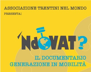 'NDOVAT?: A TRENTO LA PRESENTAZIONE DEL DOCUMENTARIO SULL'EMIGRAZIONE TRENTINA
