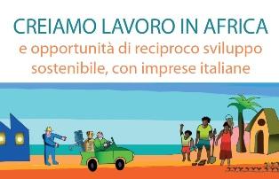 """UN'AZIONE COMUNE DALL'ITALIA E DALL'EUROPA: ALLA CAMERA IL LANCIO DELLA CAMPAGNA """"CREIAMO LAVORO IN AFRICA"""""""