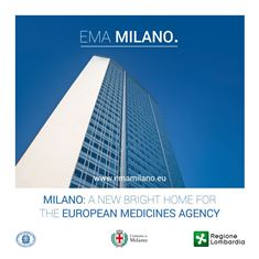 MILANO SI CANDIDA PER OSPITARE L'AGENZIA EUROPEA DEI MEDICINALI (EMA)