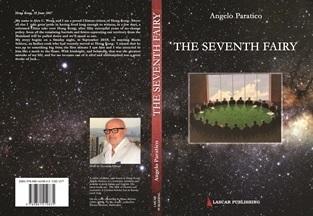"""""""THE SEVENTH FAIRY"""": DA HONG KONG L'ULTIMO LIBRO DI ANGELO PARATICO"""