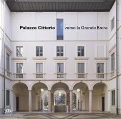 """""""PALAZZO CITTERIO VERSO LA GRANDE BRERA"""" A MILANO"""