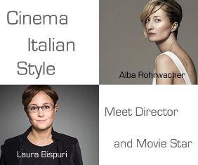 CINEMA ITALIAN STYLE: LAURA BISPURI E ALBA ROHRWACHER A WASHINGTON CON L'IIC
