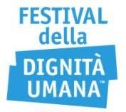 """""""SPERANZA DI FUTURO"""": IN PIEMONTE IL 5° FESTIVAL DELLA DIGNITÀ UMANA 2018"""