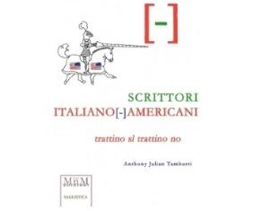 SCRITTORI ITALIANO[-]AMERICANI: PUBBLICATO IN ITALIA IL SAGGIO DI ANTHONY JULIAN TAMBURRI