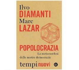 """""""POPOLOCRAZIA"""": ALLA DANTE DI ROMA LA PRESENTAZIONE DEL VOLUME DI DIAMANTI E LAZAR"""