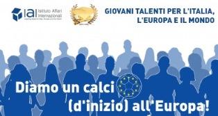 """""""GIOVANI TALENTI PER L'ITALIA, L'EUROPA E IL MONDO"""": IL BANDO DELL'ISTITUTO AFFARI INTERNAZIONALI"""