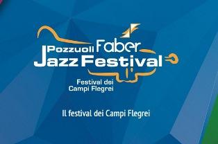 POZZUOLI FABER JAZZ FESTIVAL: IX EDIZIONE DEL FESTIVAL DEI CAMPI FLEGREI