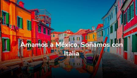 """""""AMAMOS A MÉXICO, SOÑAMOS CON ITALIA"""""""