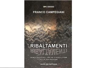 """""""RIBALTAMENTI"""": IL VOLUME DI FRANCO CAMPEGIANI A PALAZZO FIRENZE"""